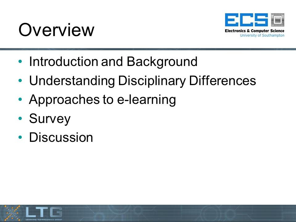 Overview Introduction and Background Understanding Disciplinary Differences Approaches to e-learning Survey Discussion
