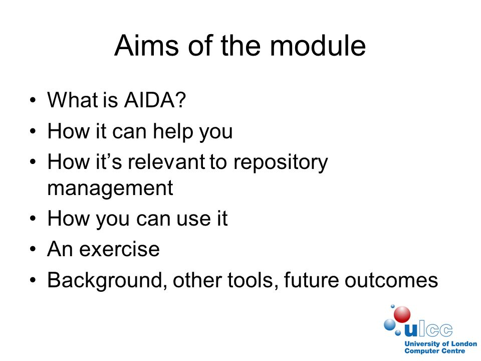 Aims of the module What is AIDA.