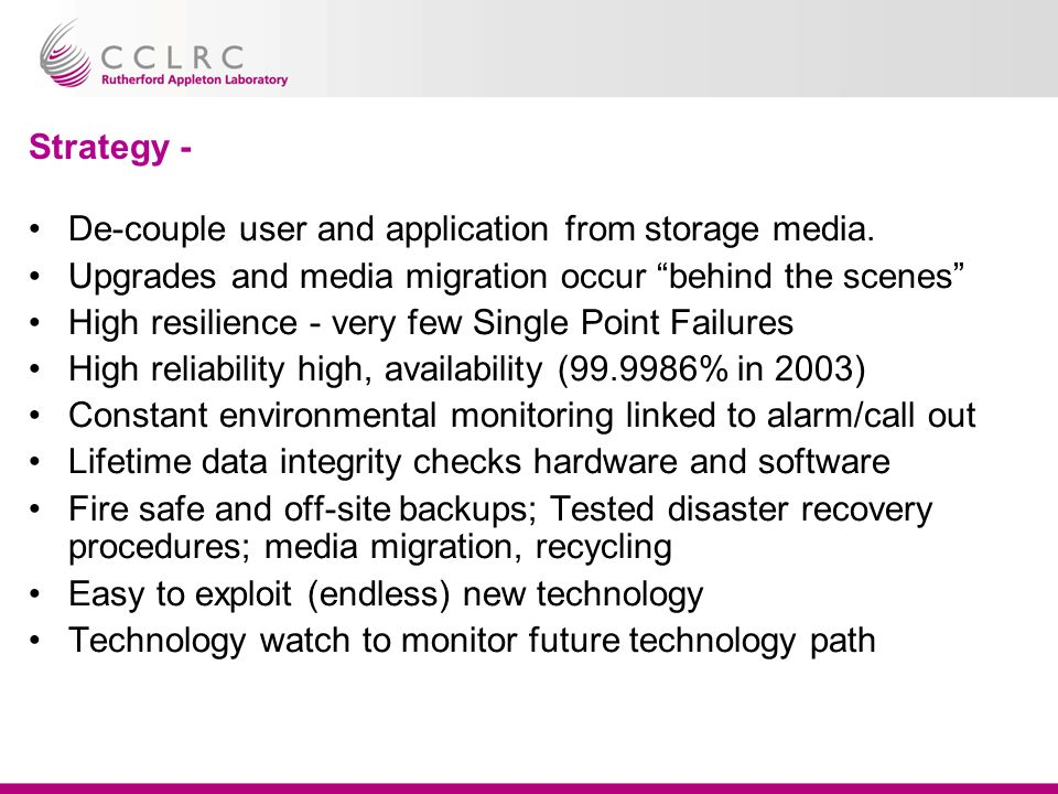 Strategy - De-couple user and application from storage media.