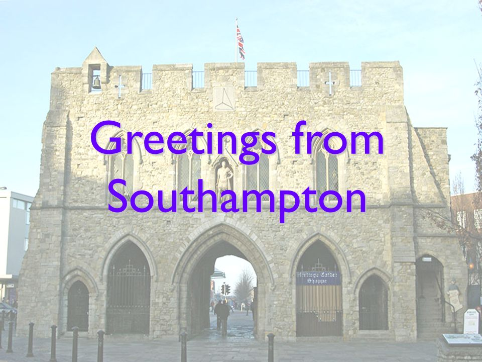Greetings from Southampton