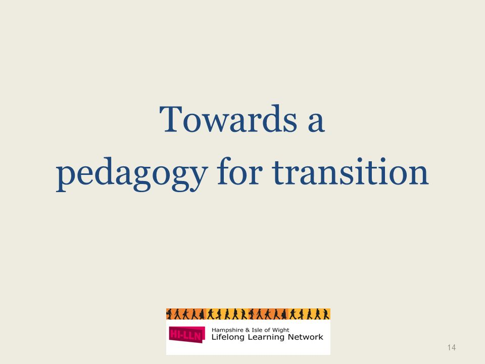 Towards a pedagogy for transition 14