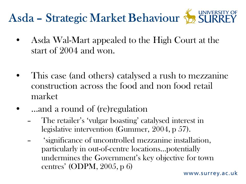 Asda Wal-Mart appealed to the High Court at the start of 2004 and won. This case (and others) catalysed a rush to mezzanine construction across the fo