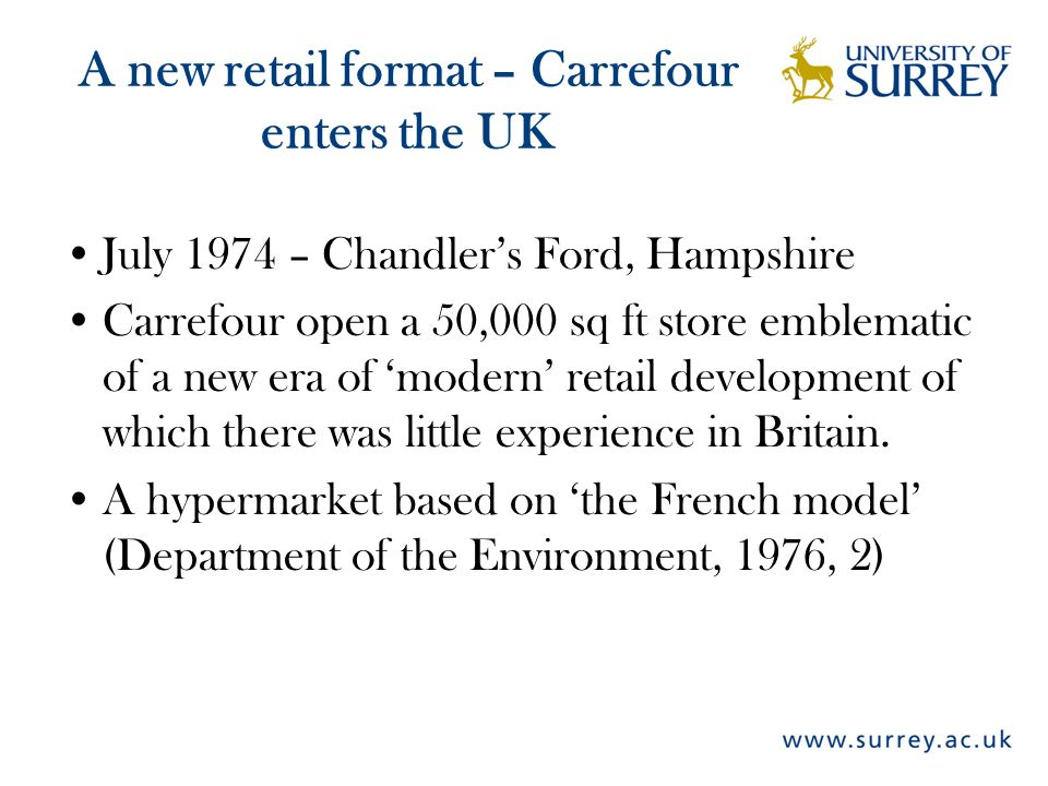 A new retail format – Carrefour enters the UK July 1974 – Chandlers Ford, Hampshire Carrefour open a 50,000 sq ft store emblematic of a new era of mod