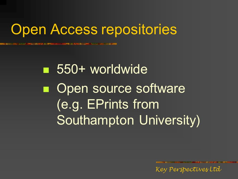 Open Access repositories 550+ worldwide Open source software (e.g.
