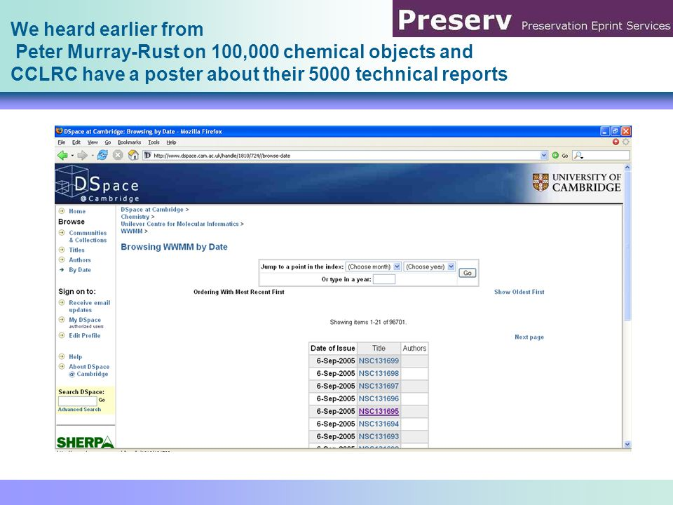 We heard earlier from Peter Murray-Rust on 100,000 chemical objects and CCLRC have a poster about their 5000 technical reports