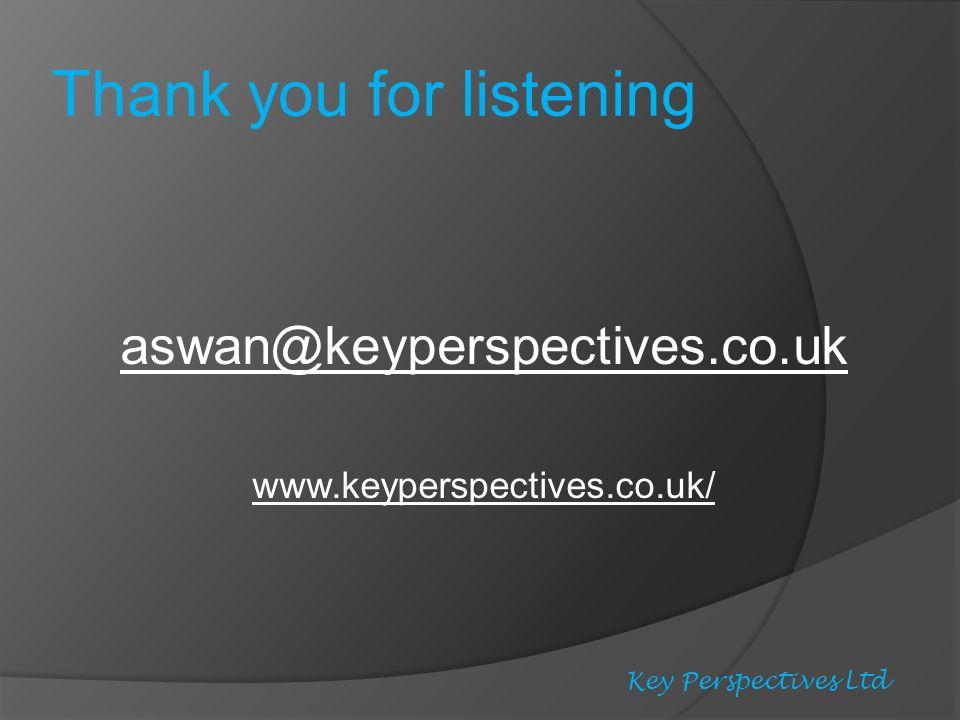 aswan@keyperspectives.co.uk www.keyperspectives.co.uk/ Key Perspectives Ltd Thank you for listening