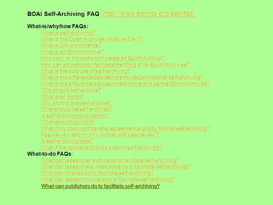 http://www.eprints.org/self-faq/ http://www.eprints.org/self-faq/ BOAI Self-Archiving FAQ http://www.eprints.org/self-faq/ http://www.eprints.org/self-faq/ : What-is/why/how FAQs: What is self-archiving.