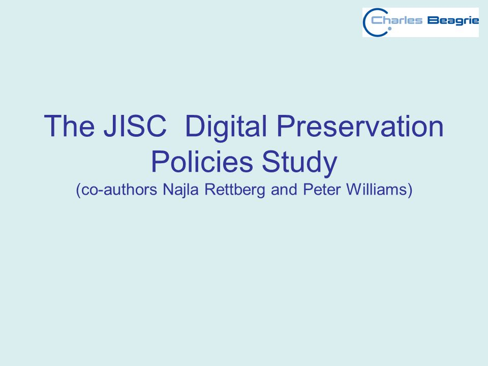 The JISC Digital Preservation Policies Study (co-authors Najla Rettberg and Peter Williams)