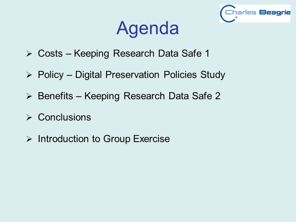 Agenda Costs – Keeping Research Data Safe 1 Policy – Digital Preservation Policies Study Benefits – Keeping Research Data Safe 2 Conclusions Introduct