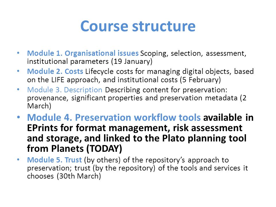 Course structure Module 1. Organisational issues Scoping, selection, assessment, institutional parameters (19 January) Module 2. Costs Lifecycle costs