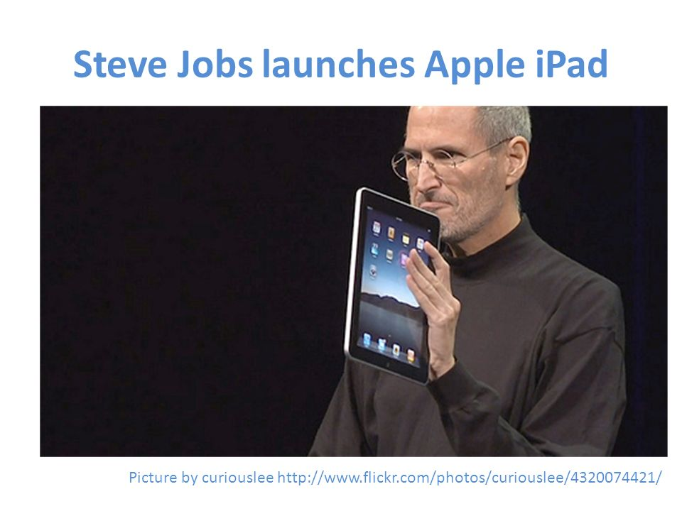 Steve Jobs launches Apple iPad Picture by curiouslee http://www.flickr.com/photos/curiouslee/4320074421/