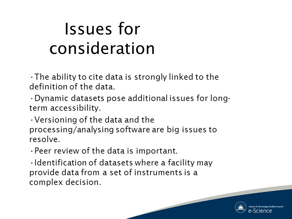 Issues for consideration The ability to cite data is strongly linked to the definition of the data.