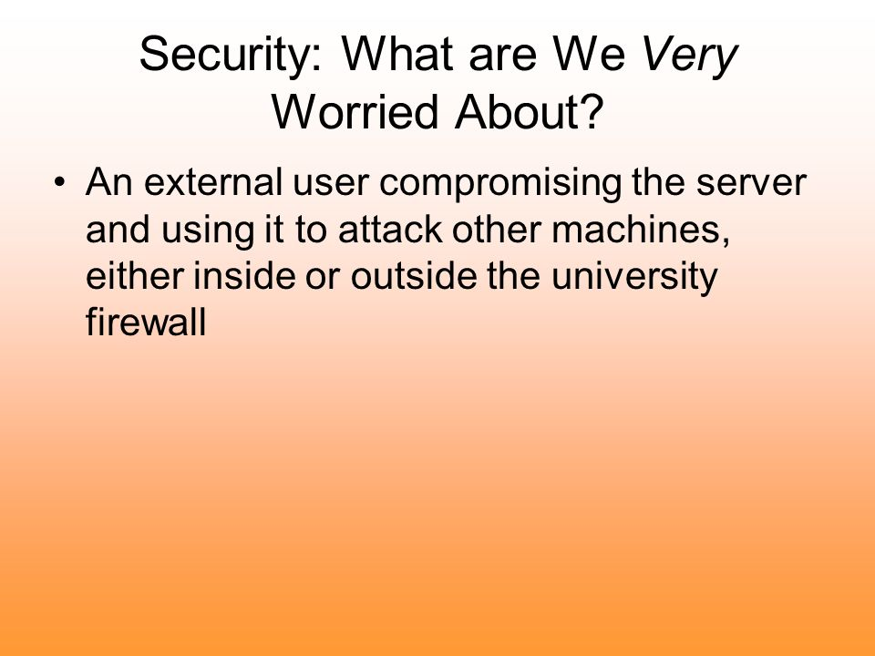 Security: What are We Very Worried About.