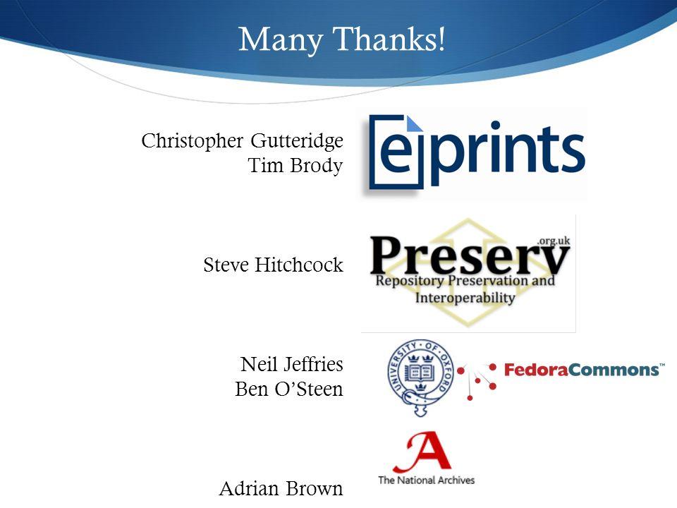 Many Thanks! Christopher Gutteridge Tim Brody Steve Hitchcock Neil Jeffries Ben OSteen Adrian Brown