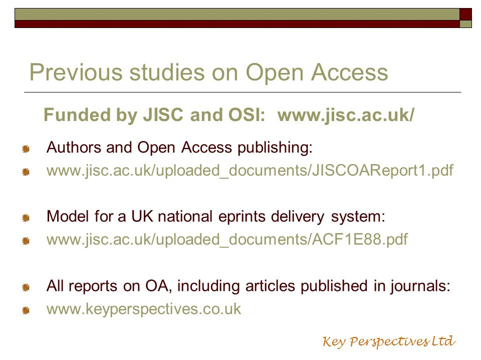 Previous studies on Open Access Authors and Open Access publishing: www.jisc.ac.uk/uploaded_documents/JISCOAReport1.pdf Model for a UK national eprint