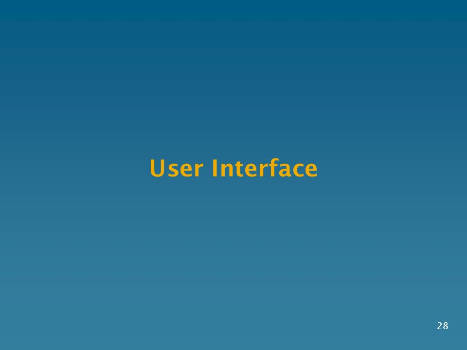 User Interface 28