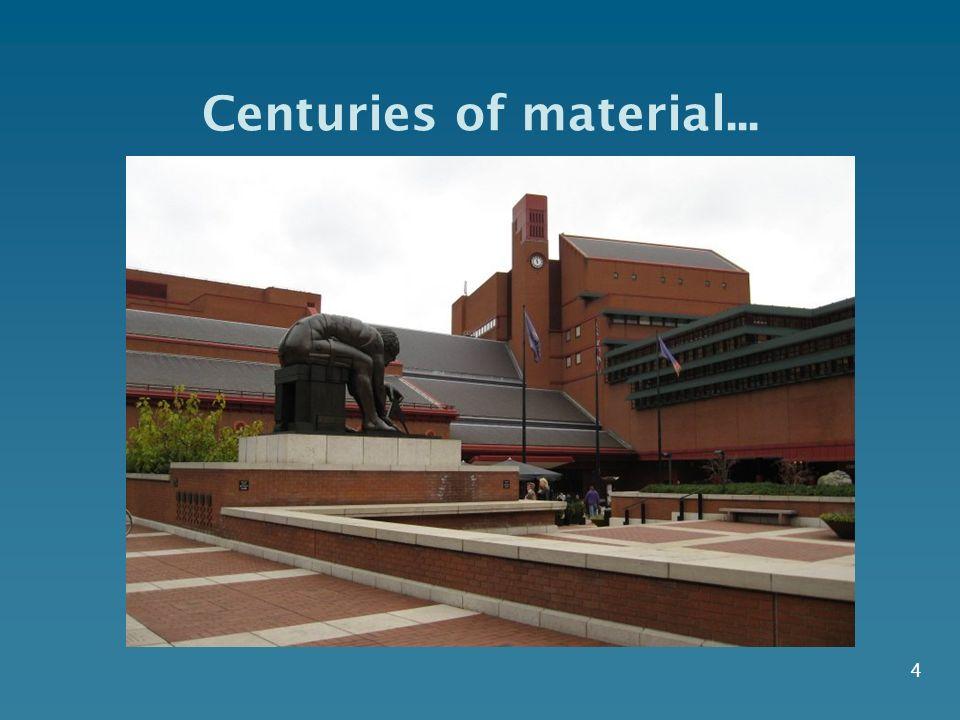 4 Centuries of material...
