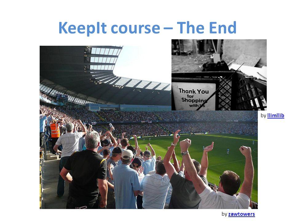 KeepIt course – The End by zawtowerszawtowers by llimllibllimllib