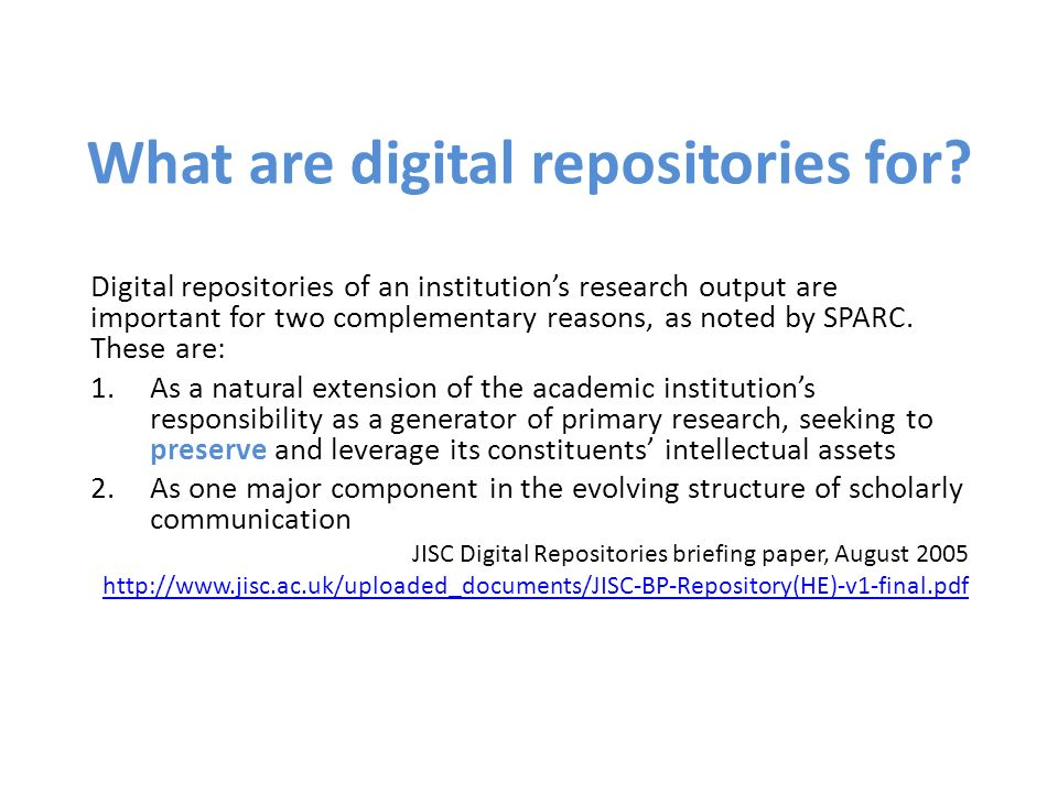 What are digital repositories for? Digital repositories of an institutions research output are important for two complementary reasons, as noted by SP
