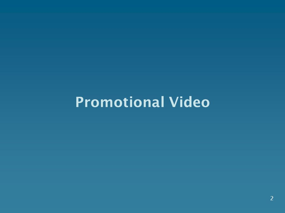 2 Promotional Video
