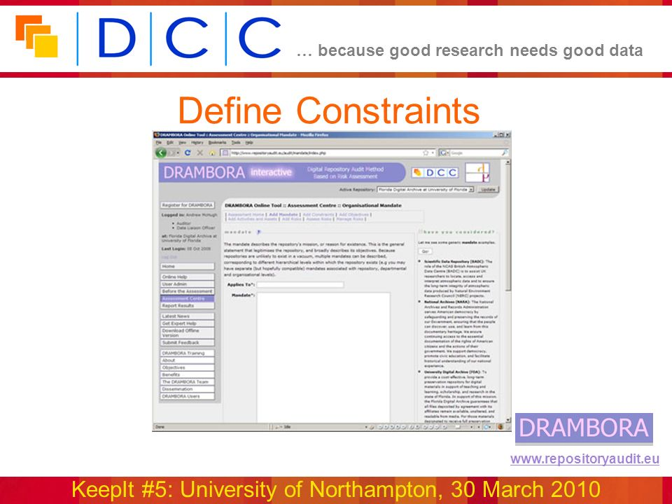 … because good research needs good data KeepIt #5: University of Northampton, 30 March 2010 www.repositoryaudit.eu Define Constraints