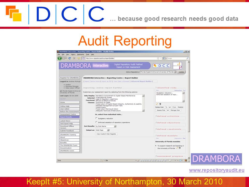 … because good research needs good data KeepIt #5: University of Northampton, 30 March 2010 www.repositoryaudit.eu Audit Reporting