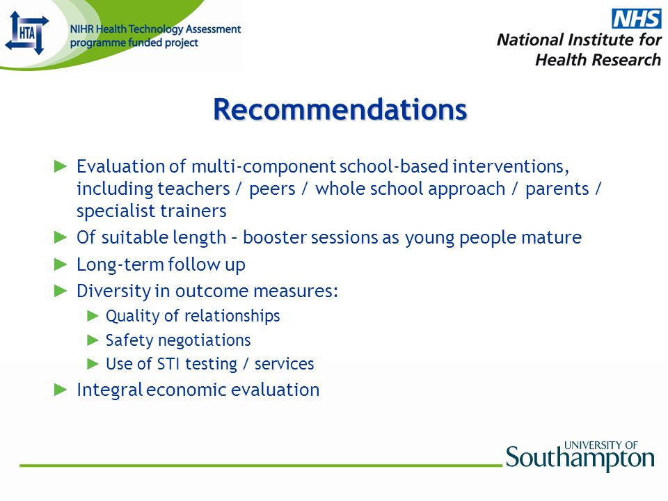 Recommendations Evaluation of multi-component school-based interventions, including teachers / peers / whole school approach / parents / specialist tr
