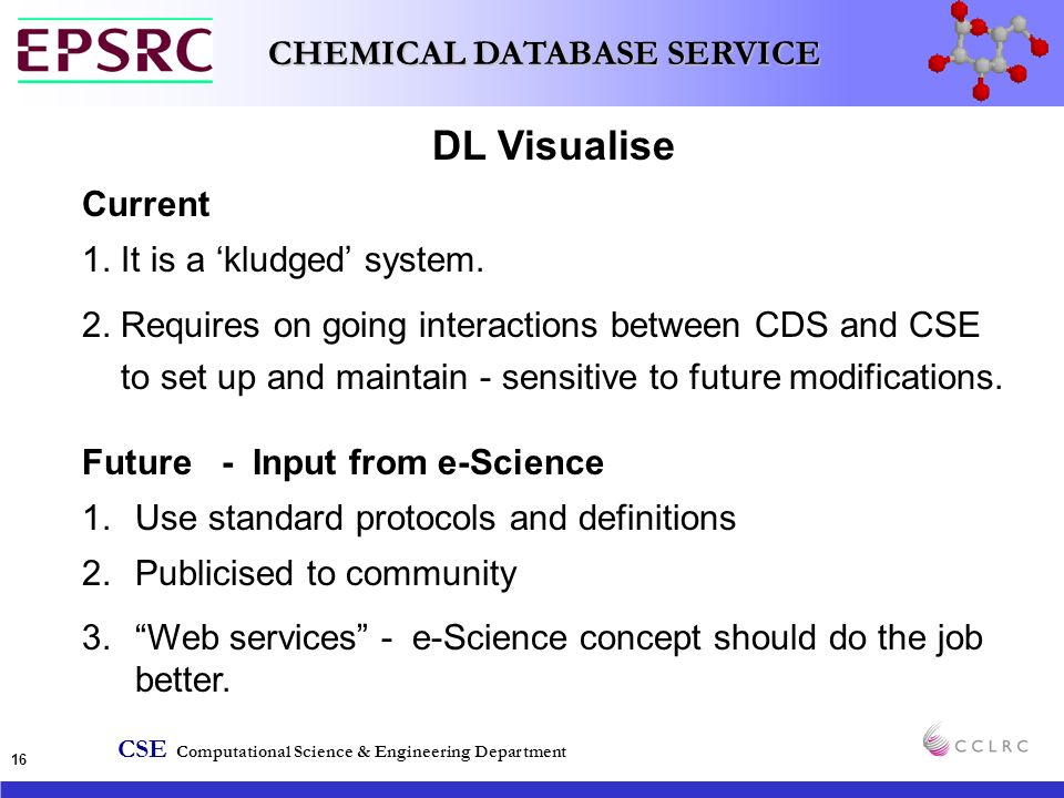 CSE Computational Science & Engineering Department CHEMICAL DATABASE SERVICE 16 DL Visualise Current 1.