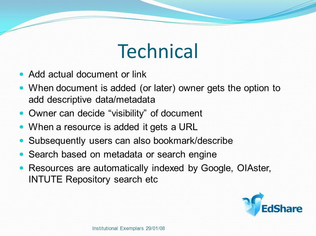 Technical Add actual document or link When document is added (or later) owner gets the option to add descriptive data/metadata Owner can decide visibi