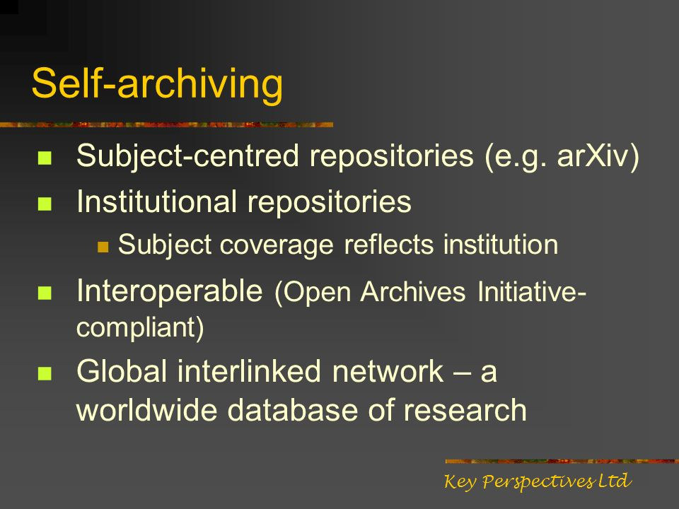 Self-archiving Subject-centred repositories (e.g.