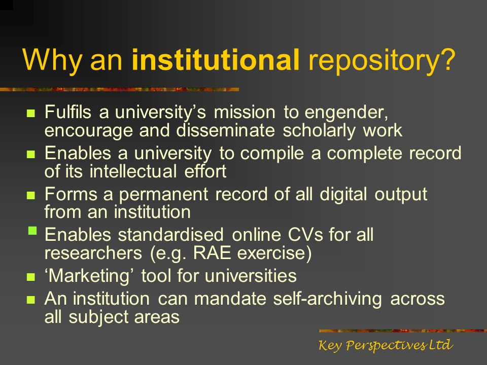 Why an institutional repository.