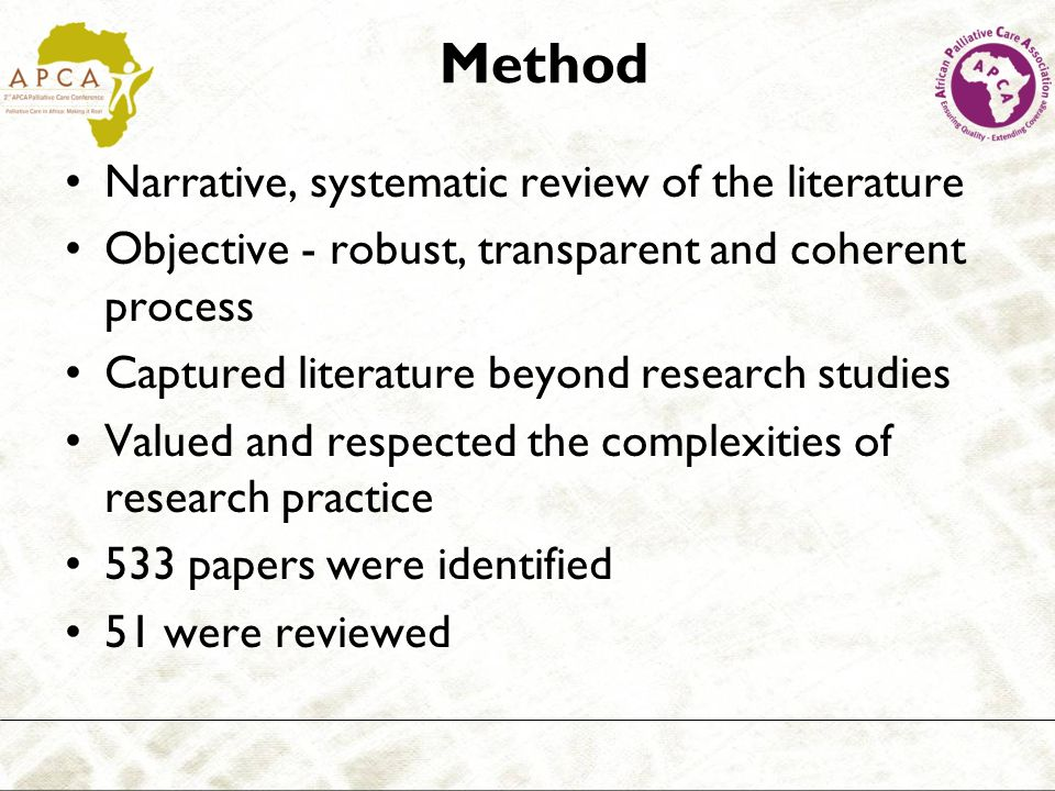 Method Narrative, systematic review of the literature Objective - robust, transparent and coherent process Captured literature beyond research studies
