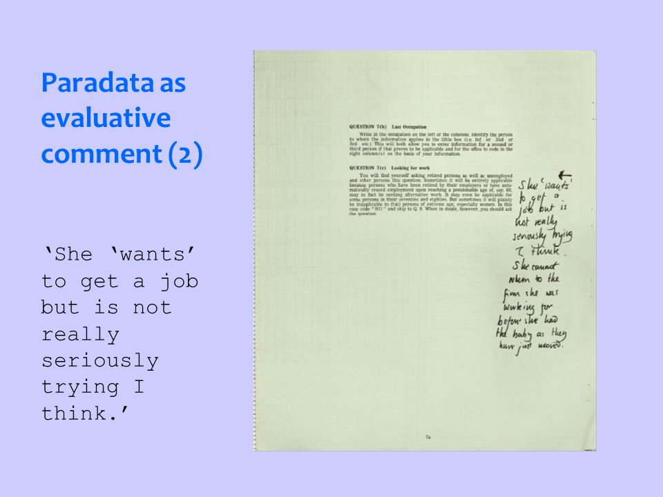 Paradata as evaluative comment (2) She wants to get a job but is not really seriously trying I think.