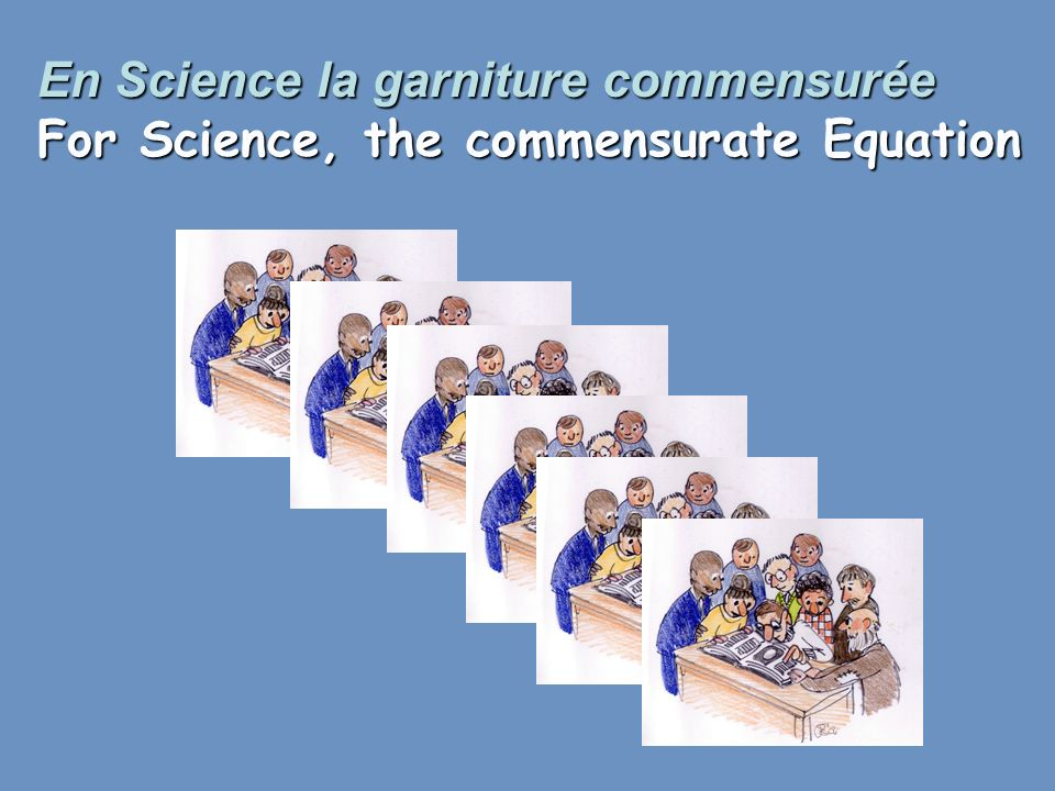 En Science la garniture commensurée For Science, the commensurate Equation