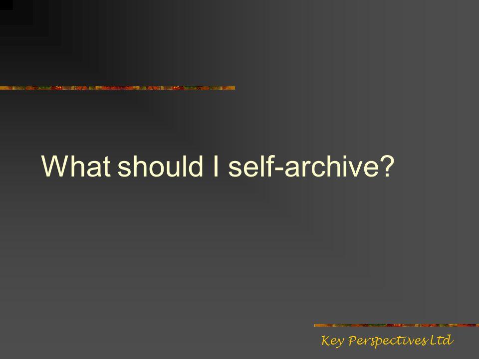 What should I self-archive Key Perspectives Ltd