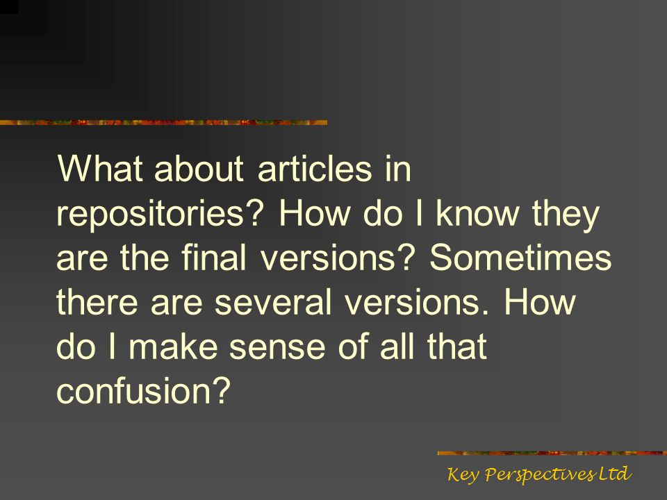 What about articles in repositories. How do I know they are the final versions.