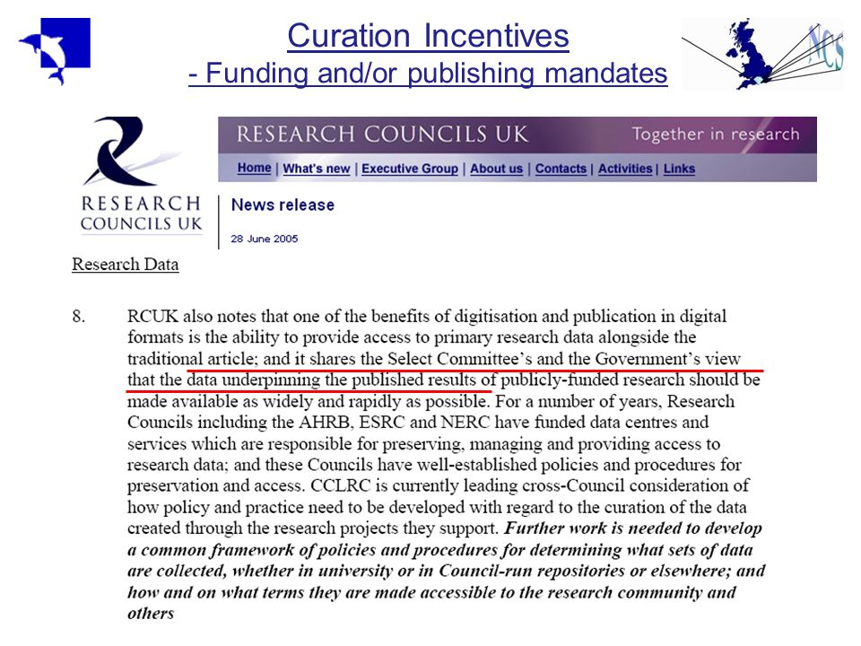 Curation Incentives - Funding and/or publishing mandates Mandates to store / make data available RCUK statement