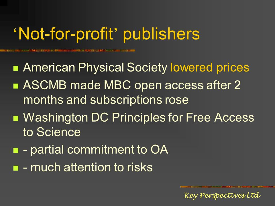 Not-for-profit publishers American Physical Society lowered prices ASCMB made MBC open access after 2 months and subscriptions rose Washington DC Prin