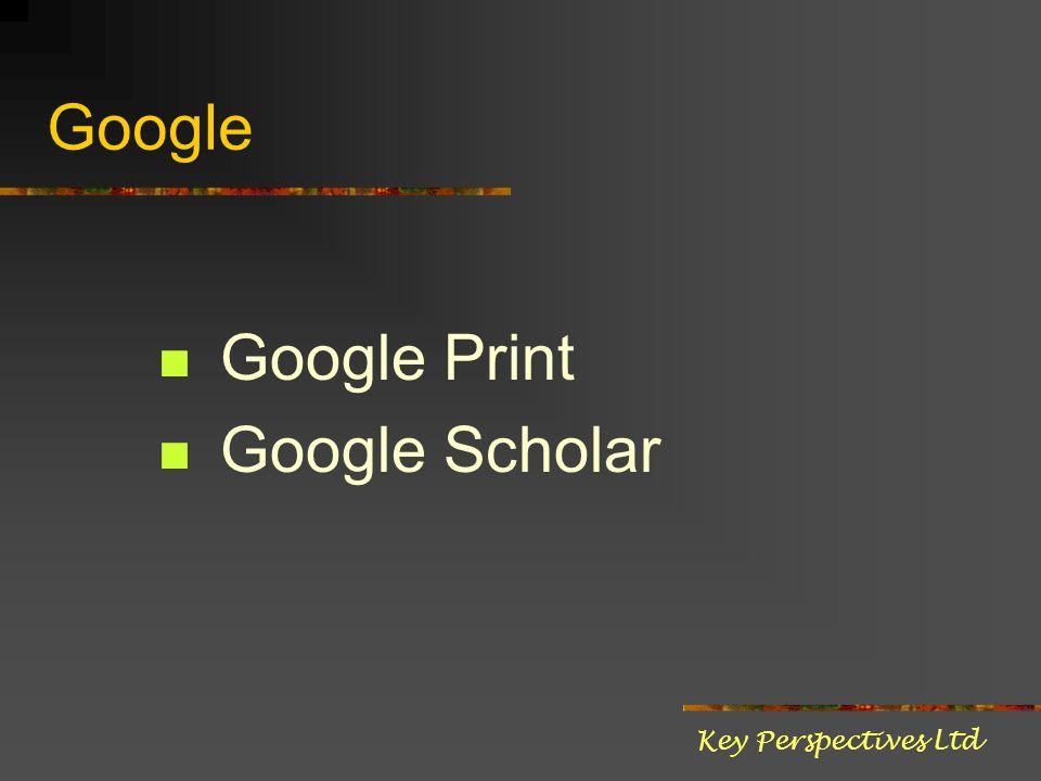 Google Google Print Google Scholar Key Perspectives Ltd