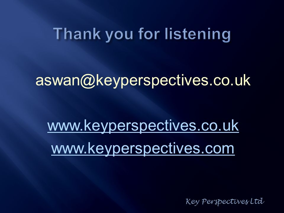 aswan@keyperspectives.co.uk www.keyperspectives.co.uk www.keyperspectives.com Key Perspectives Ltd