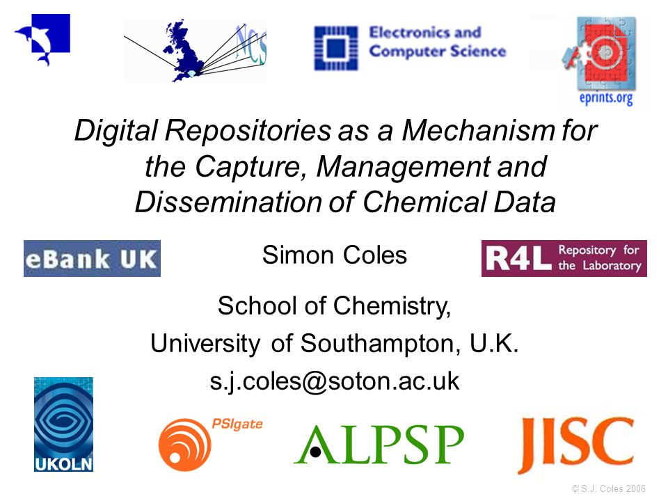 © S.J. Coles 2006 Laboratory Repositories and Information Management