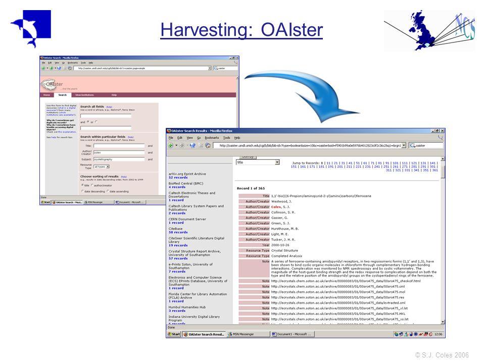 © S.J. Coles 2006 Harvesting: OAIster