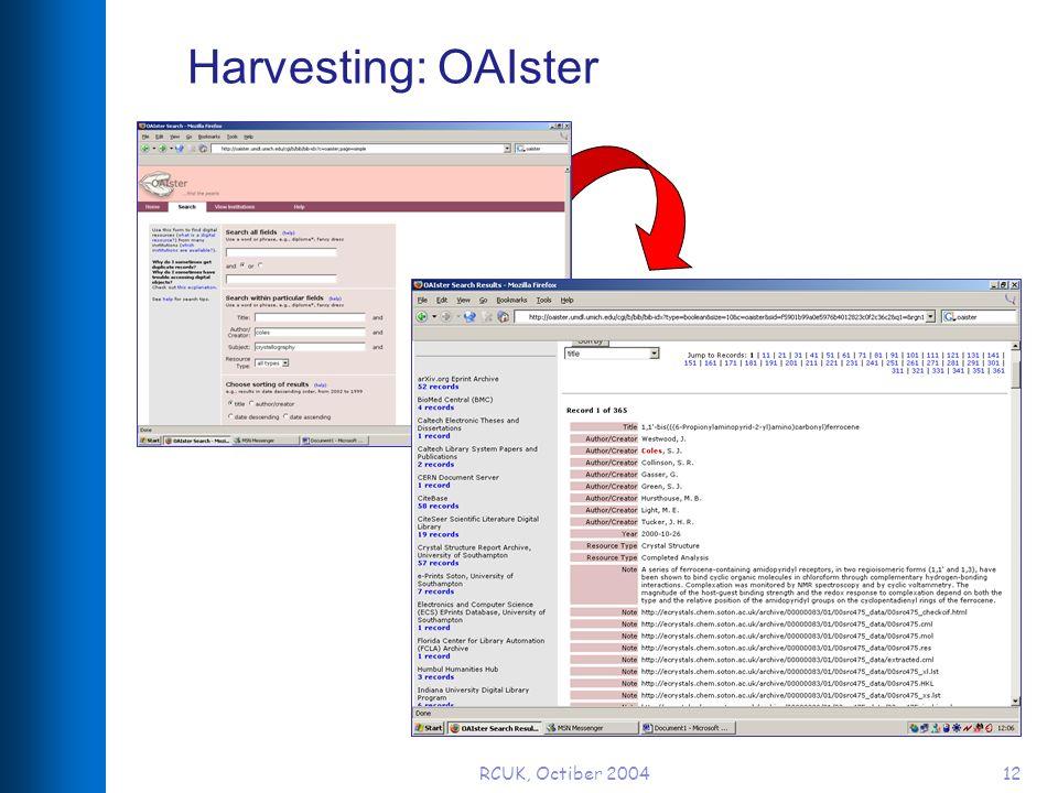 RCUK, Octiber 200412 Harvesting: OAIster