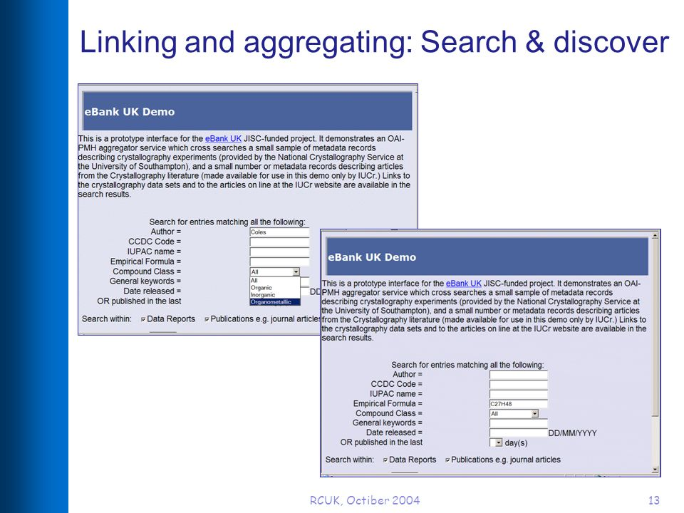 RCUK, Octiber 200413 Linking and aggregating: Search & discover