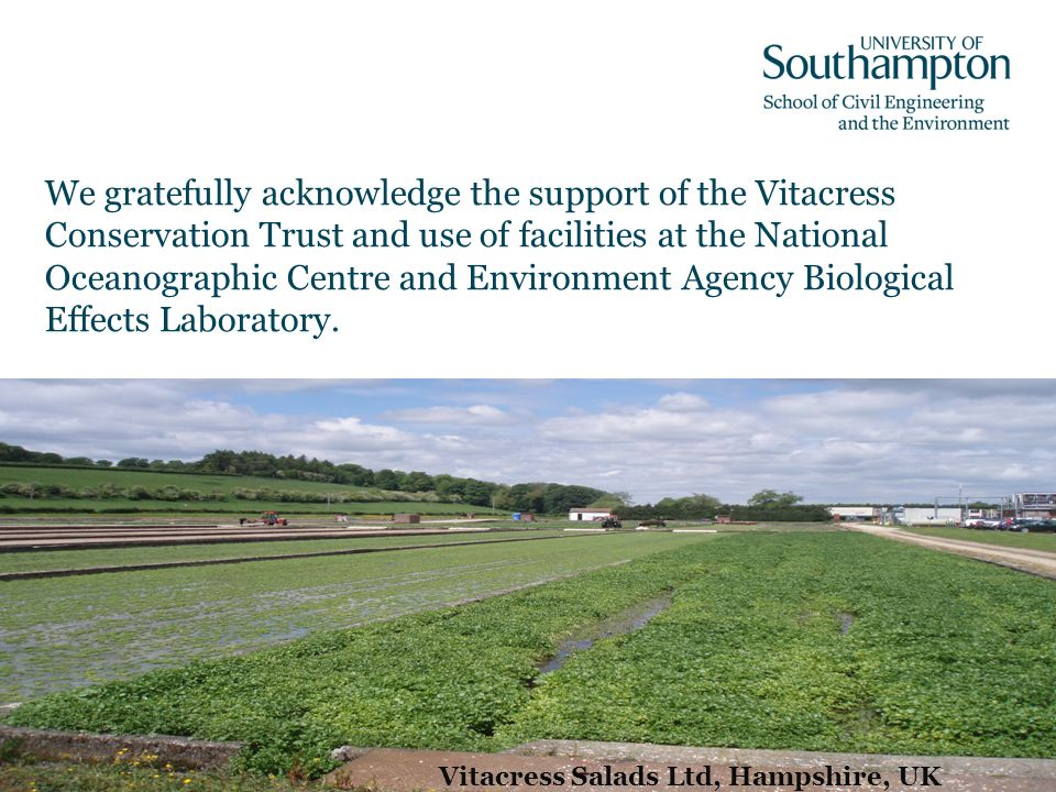 We gratefully acknowledge the support of the Vitacress Conservation Trust and use of facilities at the National Oceanographic Centre and Environment Agency Biological Effects Laboratory.
