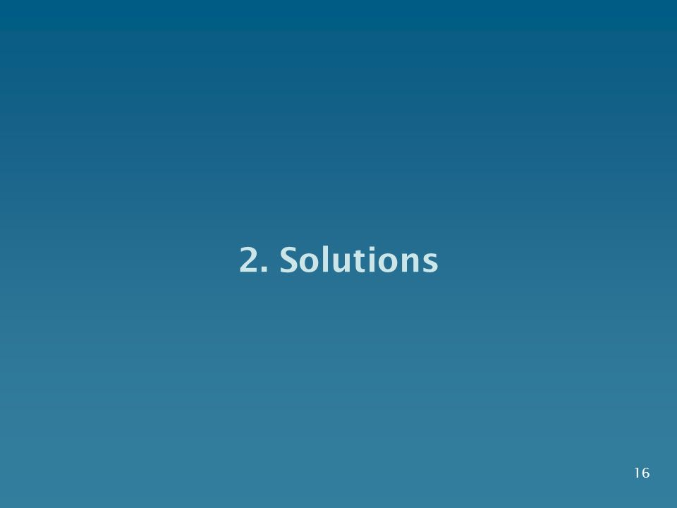 2. Solutions 16