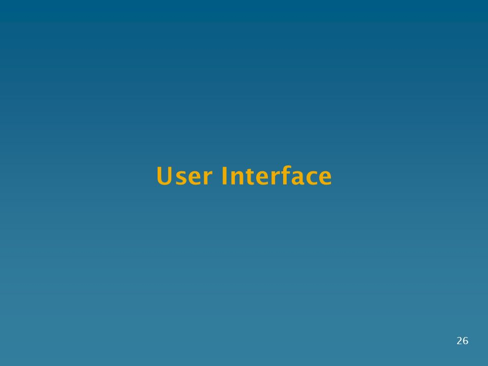 User Interface 26