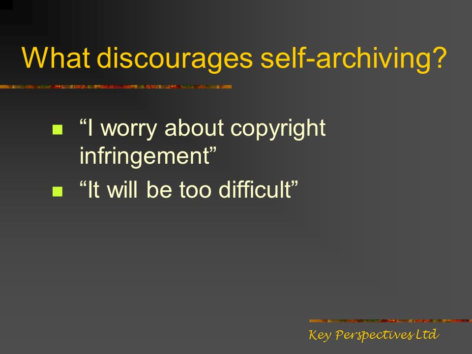 What discourages self-archiving.