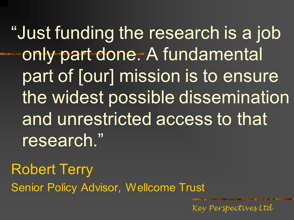 Just funding the research is a job only part done.