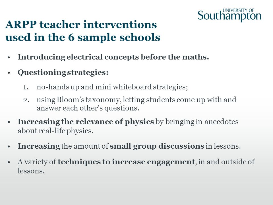 ARPP teacher interventions used in the 6 sample schools Introducing electrical concepts before the maths. Questioning strategies: 1.no-hands up and mi
